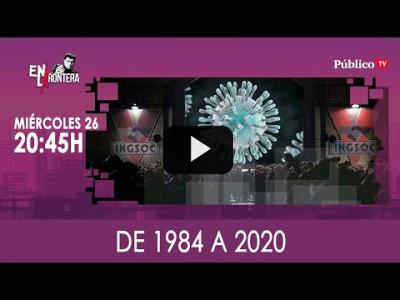 Embedded thumbnail for Video: De 1984 a 2020 - En La Frontera, 26 de Febrero de 2020