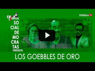 Embedded thumbnail for Video: #EnLaFrontera325 Socialdemócratas Perdidos: los 'Goebbles' de oro