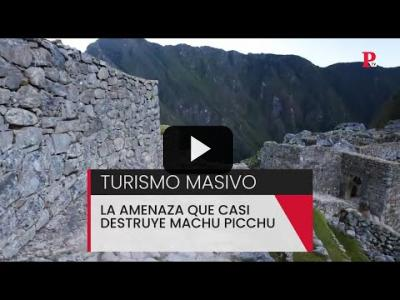 Embedded thumbnail for Video: Turismo masivo: la amenaza que casi destruye el Machu Picchu