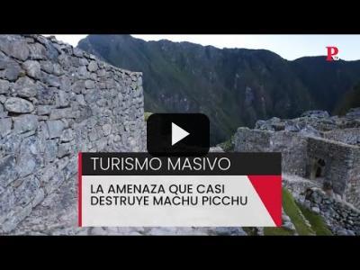 Embedded thumbnail for Video: Turismo masivo: la amenaza que casi destruye el Machu Picchu