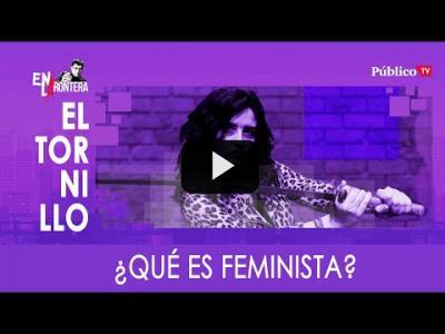 Embedded thumbnail for Video: #EnLaFrontera329 - Irantzu Varela, #ElTornillo y cómo saber qué es feminista