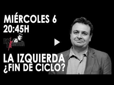 Embedded thumbnail for Video: #EnLaFrontera277 - ¿Fin de ciclo en la izquierda?