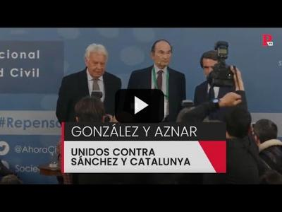 Embedded thumbnail for Video: González y Aznar unidos contra Sánchez y Catalunya