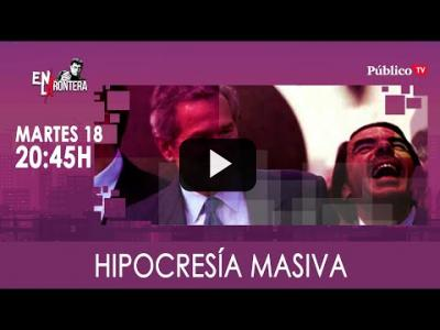 Embedded thumbnail for Video: #EnLaFrontera327 - Hipocresía masiva con Juan Carlos Monedero