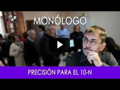 Embedded thumbnail for Video: #EnLaFrontera278 - Monólogo - Precisión para el #10N