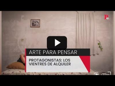 Embedded thumbnail for Video: Arte para pensar: los vientres de alquiler, protagonistas