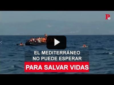 Embedded thumbnail for Video: El Mediterráneo no puede esperar para salvar vidas