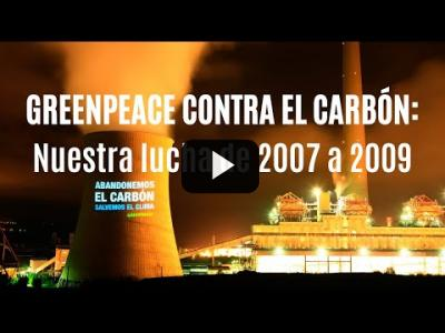 Embedded thumbnail for Video: Greenpeace contra el carbón: Nuestra lucha contra la contaminación de 2007 a 2009