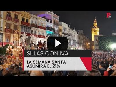 Embedded thumbnail for Video: Semana santa + IVA: los impuestos llegan a las procesiones