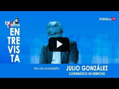 Embedded thumbnail for Video: #EnLaFrontera331 Entrevista a Julio González