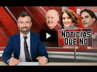 """Embedded thumbnail for Video: """"Noticias Que No"""", esta semana con lo que NO han hecho #Amancio Ortega, #Ayuso y Cake #Minuesa"""