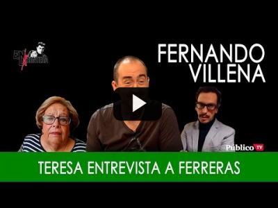 Embedded thumbnail for Video: #EnLaFrontera282 - Fernando Villena, Teresa y la entrevista a Ferreras