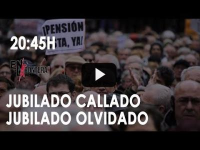 Embedded thumbnail for Video: #EnLaFrontera263 - Jubilado callado, jubilado olvidado