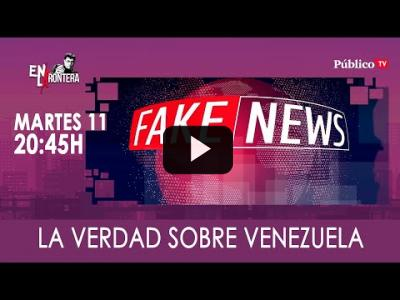 Embedded thumbnail for Video: #EnLaFrontera323 La verdad sobre Venezuela