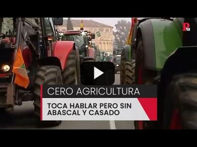 Embedded thumbnail for Video: Cero agricultura: toca hablar pero sin Abascal y Casado