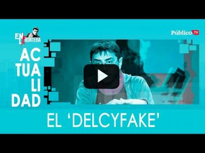 Embedded thumbnail for Video: #EnLaFrontera329 - Imágenes 'exclusivas' del 'Delcyfake'