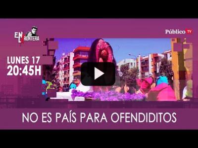 Embedded thumbnail for Video: #EnLaFrontera326 - No es país para ofendiditos
