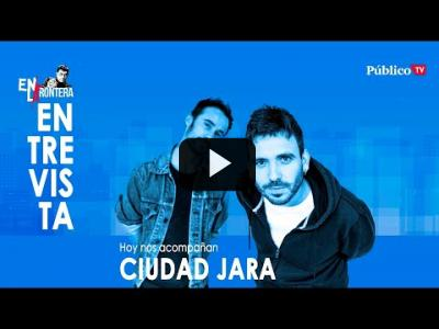 Embedded thumbnail for Video: #EnLaFrontera328 - Entrevista a Ciudad Jara
