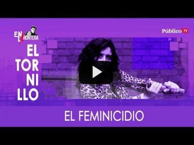 Embedded thumbnail for Video: #EnLaFrontera309 - Irantzu Varela, #ElTornillo y el feminicidio