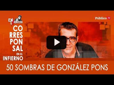 Embedded thumbnail for Video: #EnLaFrontera327 - Máximo Pradera y las 50 sombras de González Pons