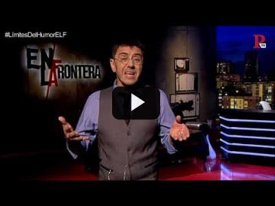 Embedded thumbnail for Video: #EnLaFrontera241 - Monólogo - Albert, eso te pasa por querer parecerte tanto al PP