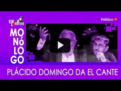 Embedded thumbnail for Video: #EnLaFrontera331 Monólogo: Plácido Domingo da el cante