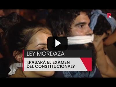Embedded thumbnail for Video: Ley mordaza: ¿Pasará el examen constitucional?