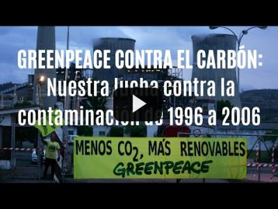 Embedded thumbnail for Video: Greenpeace contra el carbón: Nuestra lucha contra la contaminación de 1996 a 2006