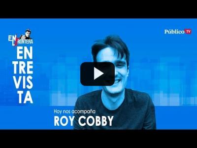 Embedded thumbnail for Video: #EnLaFrontera326 - Entrevista a Roy Cobby