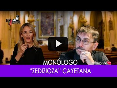 Embedded thumbnail for Video: #EnLaFrontera288 - 'zedizioza' Cayetana - Monólogo - 27 de Noviembre de 2019