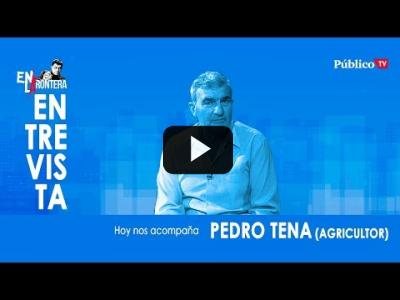 Embedded thumbnail for Video: #EnLaFrontera324 Entrevista a Pedro Tena