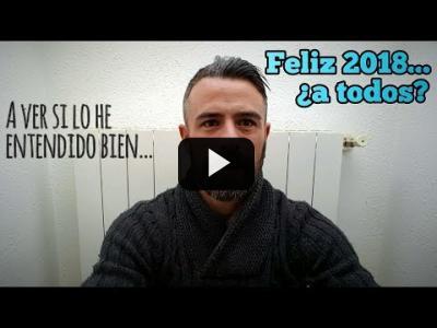 Embedded thumbnail for Video: A ver si lo he entendido bien... Feliz 2018...¿a todos?
