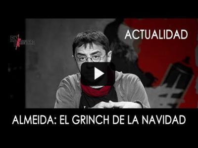 Embedded thumbnail for Video: #EnLaFrontera288 - Almeida: El 'grinch' de la navidad