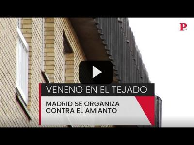 Embedded thumbnail for Video: Veneno en el tejado: Madrid se organiza contra el amianto