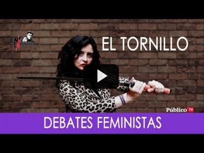 Embedded thumbnail for Video: #EnLaFrontera298 - El Tornillo: Debates feministas