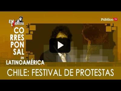 Embedded thumbnail for Video: #EnLaFrontera330 - Pedro Brieger y Chile: festival de protestas