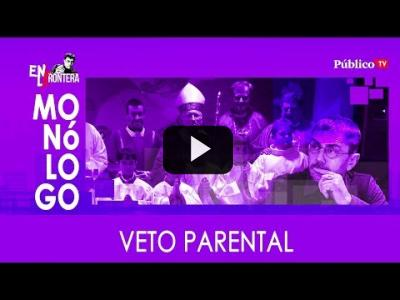 Embedded thumbnail for Video: #EnLaFrontera310 - Monólogo - Vox y el veto parental