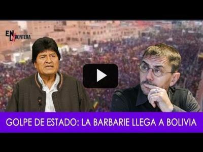 Embedded thumbnail for Video: #EnLaFrontera279 - Golpe de Estado: la barbarie llega a Bolivia