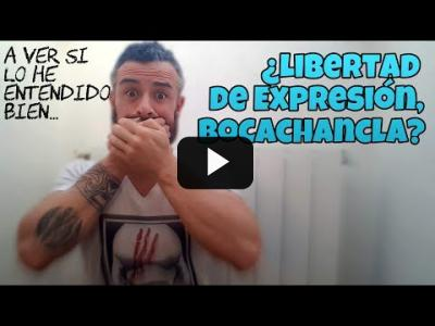 "Embedded thumbnail for Video: ""A ver si lo he entendido bien..."": ¿Libertad de Expresión, bocachancla?"