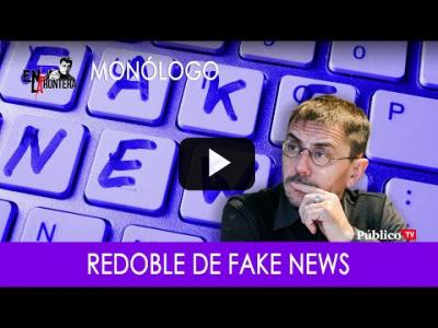Embedded thumbnail for Video: #EnLaFrontera295 - Monólogo - Redoble de 'fake news'