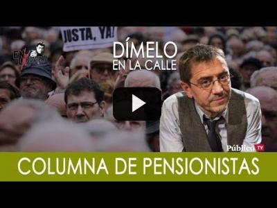 Embedded thumbnail for Video: #EnLaFrontera263 - ¡Dímelo en la calle! Juan Carlos Monedero con los pensionistas