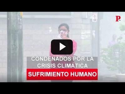 Embedded thumbnail for Video: Condenados por la crisis climática
