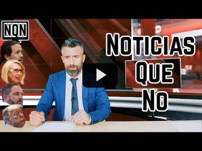 "Embedded thumbnail for Video: ""Noticias Que No"" te informa de lo que NO ha pasado."