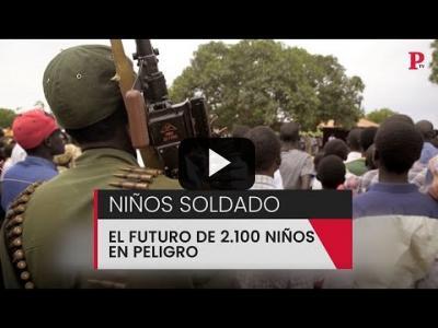 Embedded thumbnail for Video: Niños soldado: el futuro de 2.100 niños en peligro