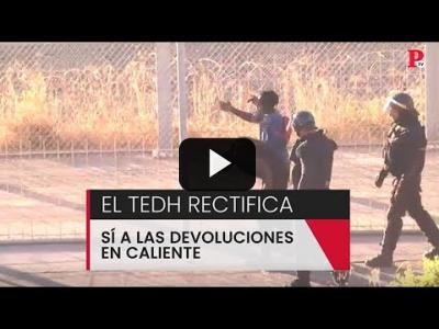 Embedded thumbnail for Video: El TEDH rectifica: sí a las devoluciones en caliente