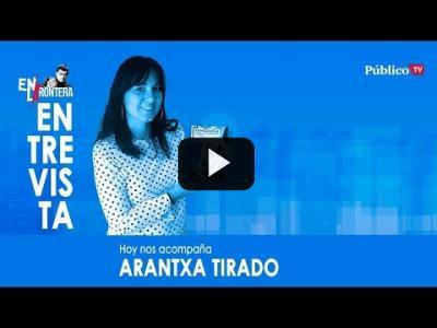 Embedded thumbnail for Video: #EnLaFrontera323 Entrevista a Arantxa Tirado