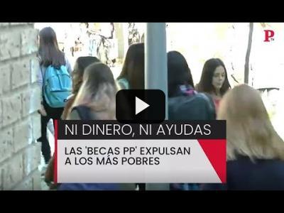 Embedded thumbnail for Video: Las 'becas PP' expulsan a los más pobres