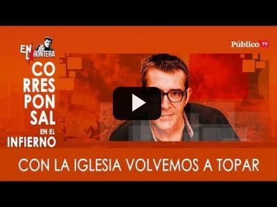 Embedded thumbnail for Video: #EnLaFrontera307 - Máximo Pradera: Con la iglesia volvemos a topar
