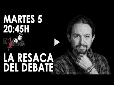 Embedded thumbnail for Video: #EnLaFrontera276 - La resaca del debate: Monedero y Pablo Iglesias