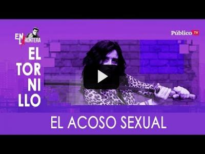 Embedded thumbnail for Video: #EnLaFrontera333 - Irantzu Varela y #ElTornillo: el acoso sexual